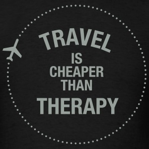 Travel Is Cheaper Than Therapy T-Shirts - Men's T-Shirt