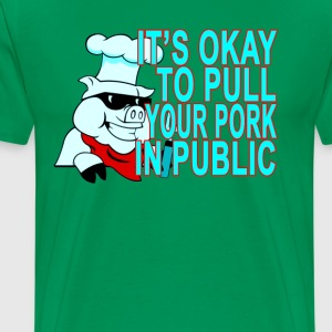 its_okay_to_pull_your_pork_in_public - Men's Premium T-Shirt