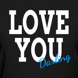 Love You Darling Gift for Partner Husband Wife Women's T-Shirts - Women's T-Shirt