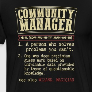Community Manager Badass Dictionary Term  T-Shirt T-Shirts - Men's Premium T-Shirt