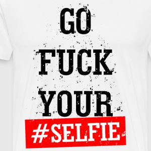 Fuck your selfie - Men's Premium T-Shirt