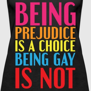 Being Prejudice It's a Choice Tanks - Women's Premium Tank Top