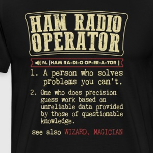 Ham Radio Operator Badass Dictionary Term T-Shirt T-Shirts - Men's Premium T-Shirt