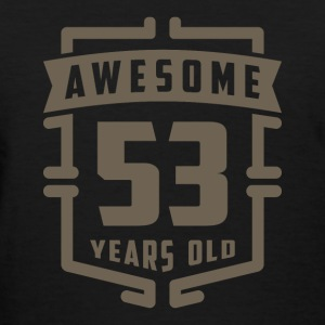 Awesome 53 Years Old - Women's T-Shirt