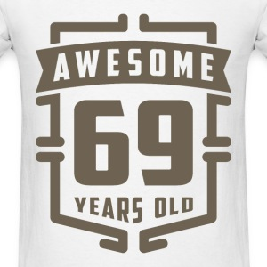 Awesome 69 Years Old - Men's T-Shirt