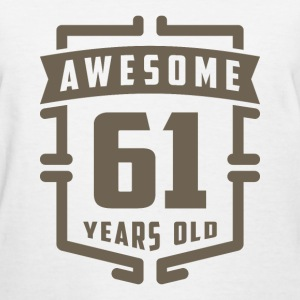 Awesome 61 Years Old - Women's T-Shirt