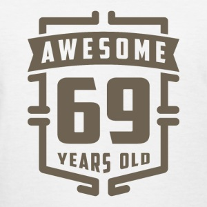 Awesome 69 Years Old - Women's T-Shirt