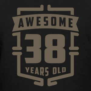 Awesome 38 Years Old - Women's T-Shirt