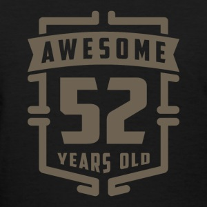 Awesome 52 Years Old - Women's T-Shirt