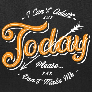 I can't adult today - Tote Bag