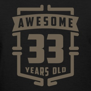 Awesome 33 Years Old - Women's T-Shirt