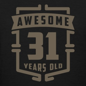 Awesome 31 Years Old - Women's T-Shirt