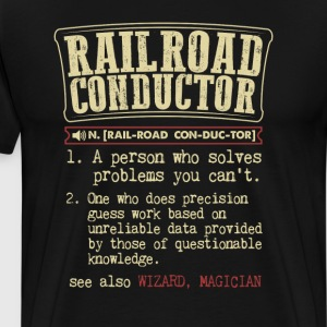 Railroad Conductor Badass Dictionary Term T-Shirt T-Shirts - Men's Premium T-Shirt