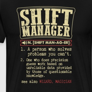 Shift Manager Badass Dictionary Term Funny T-Shirt T-Shirts - Men's Premium T-Shirt