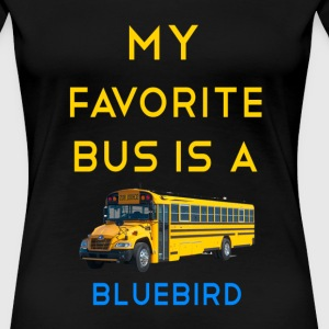 My favoreite bus is a bluebird - Dillon Rathan - Women's Premium T-Shirt
