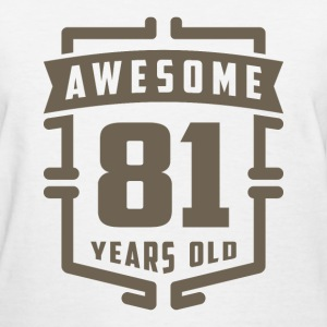 Awesome 81 Years Old - Women's T-Shirt