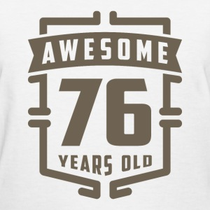 Awesome 76 Years Old - Women's T-Shirt