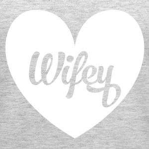 Wifey tank top t shirt - Women's Premium Tank Top