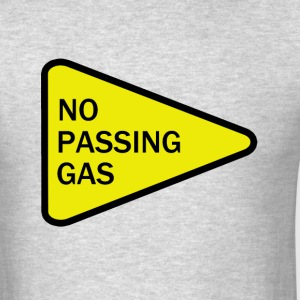 No Passing Gas - Men's T-Shirt