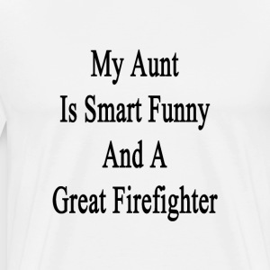 my_aunt_is_smart_funny_and_a_great_firef T-Shirts - Men's Premium T-Shirt