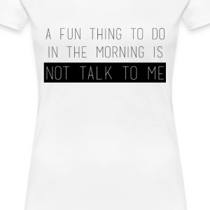 A fun thing to do... Women's T-Shirts - Women's Premium T-Shirt