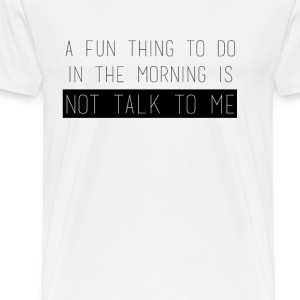 A fun thing to do... T-Shirts - Men's Premium T-Shirt