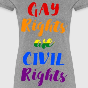 GAY RIGHTS ARE CIVIL RIGHTS - Women's Premium T-Shirt