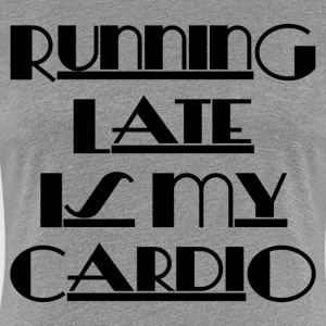 RUNNING LATE - Women's Premium T-Shirt