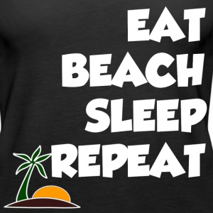 EAT BEACH SLEEP REPEAT - Women's Premium Tank Top