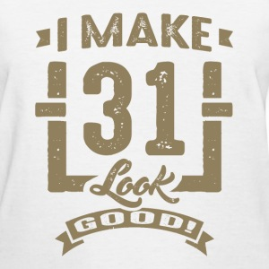 I Make 31 Look Good! - Women's T-Shirt