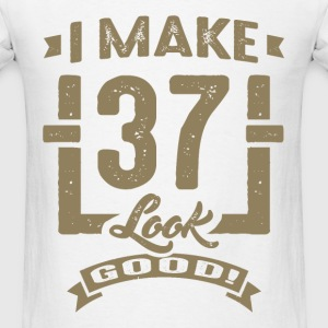 I Make 37 Look Good! - Men's T-Shirt