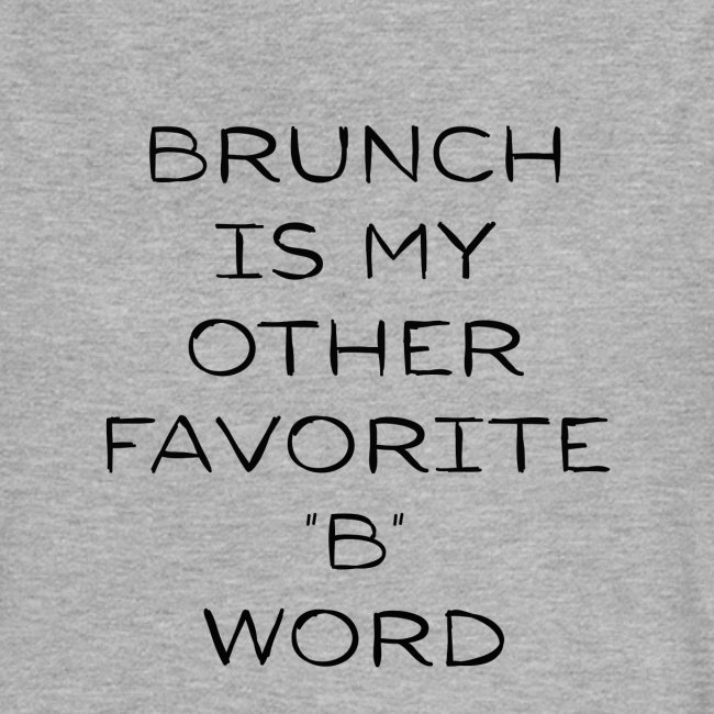 "Brunch Is My Other Favorite ""B"" Word"