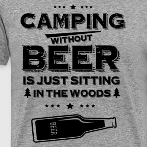 Camping Without Beer Is T-Shirts - Men's Premium T-Shirt
