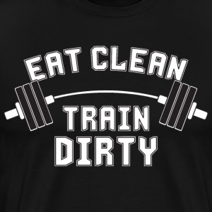 Eat Clean, Train Dirty T-Shirts - Men's Premium T-Shirt