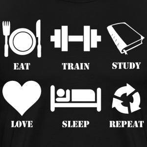 Eat, Train, Study, Love, Sleep, Repeat T-Shirts - Men's Premium T-Shirt
