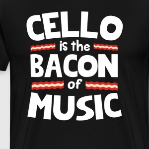 Cello The Bacon of Music Funny T-Shirt T-Shirts - Men's Premium T-Shirt