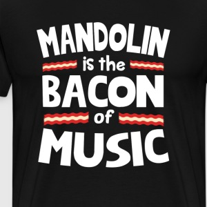 Mandolin The Bacon of Music Funny T-Shirt T-Shirts - Men's Premium T-Shirt