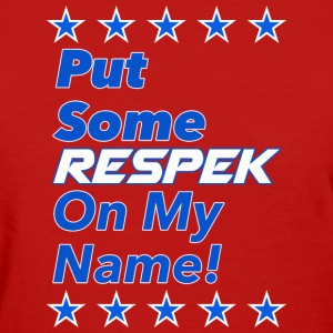 Dev's T's: Respeck for Women - Women's T-Shirt