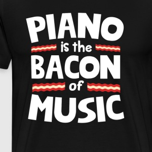 Piano The Bacon of Music Funny T-Shirt T-Shirts - Men's Premium T-Shirt