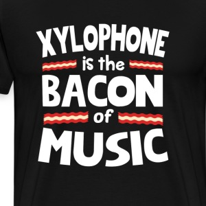 Xylophone The Bacon of Music Funny T-Shirt T-Shirts - Men's Premium T-Shirt