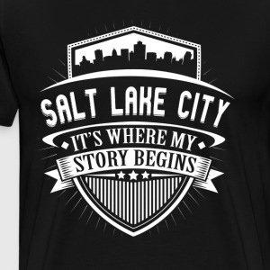 Salt Lake City This Is Where My Story Begins T-Shi T-Shirts - Men's Premium T-Shirt