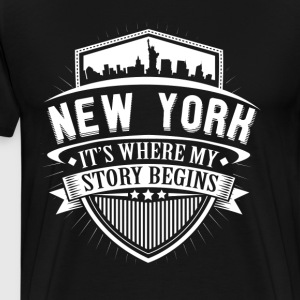 New York This Is Where My Story Begins T-Shirt T-Shirts - Men's Premium T-Shirt