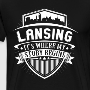 Lansing This Is Where My Story Begins T-Shirt T-Shirts - Men's Premium T-Shirt
