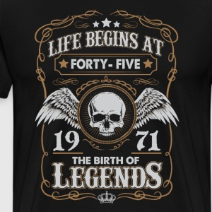 Life Begins At 1971 45 Years Old Birthday T-Shirt T-Shirts - Men's Premium T-Shirt