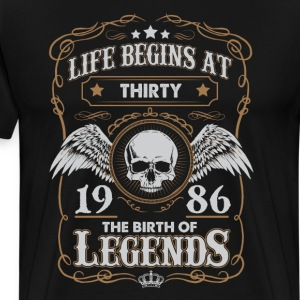 Life Begins At 1986 30 Years Old Birthday T-Shirt T-Shirts - Men's Premium T-Shirt