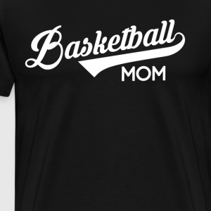 Basketball Mom Womens T-Shirt T-Shirts - Men's Premium T-Shirt
