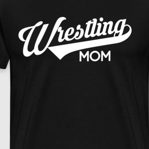 Wrestling Mom T-Shirt T-Shirts - Men's Premium T-Shirt