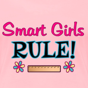 Smart Girls Rule! - Women's Premium T-Shirt