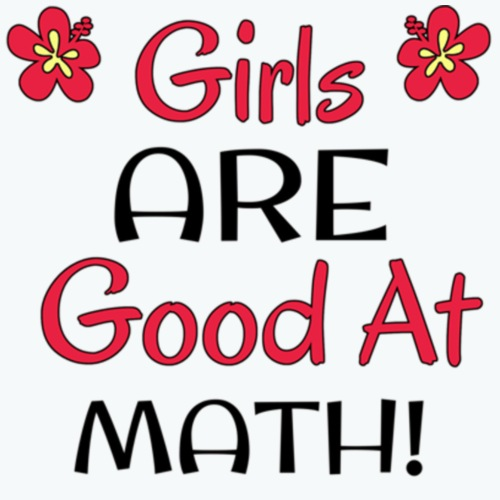 Girls ARE good at math!