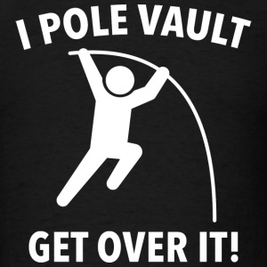 I Pole Vault - Men's T-Shirt